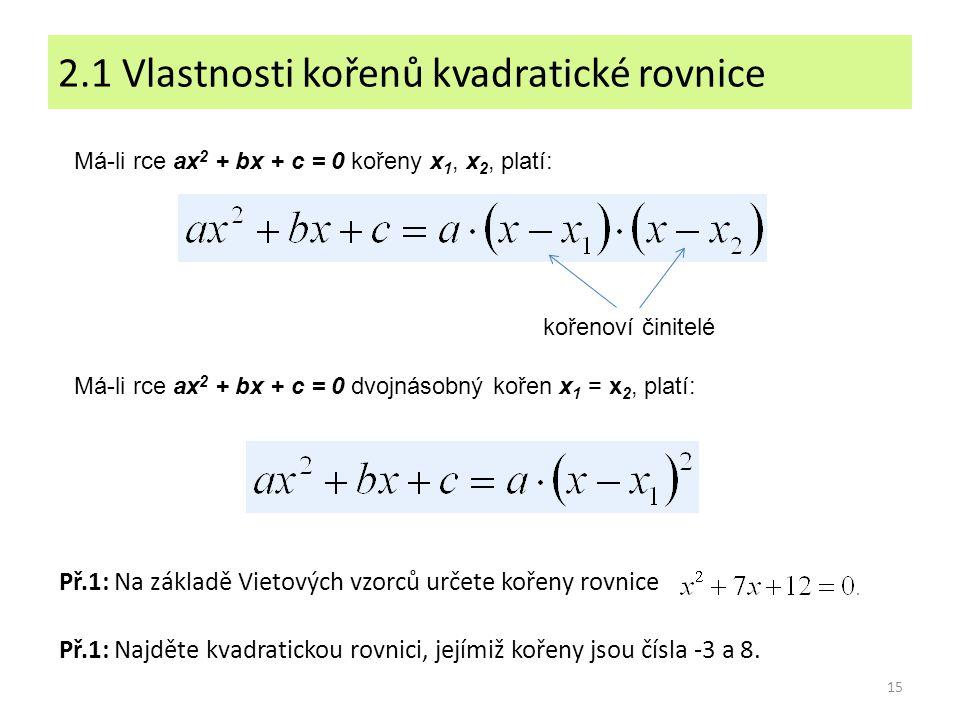 2.1 Vlastnosti kořenů kvadratické rovnice