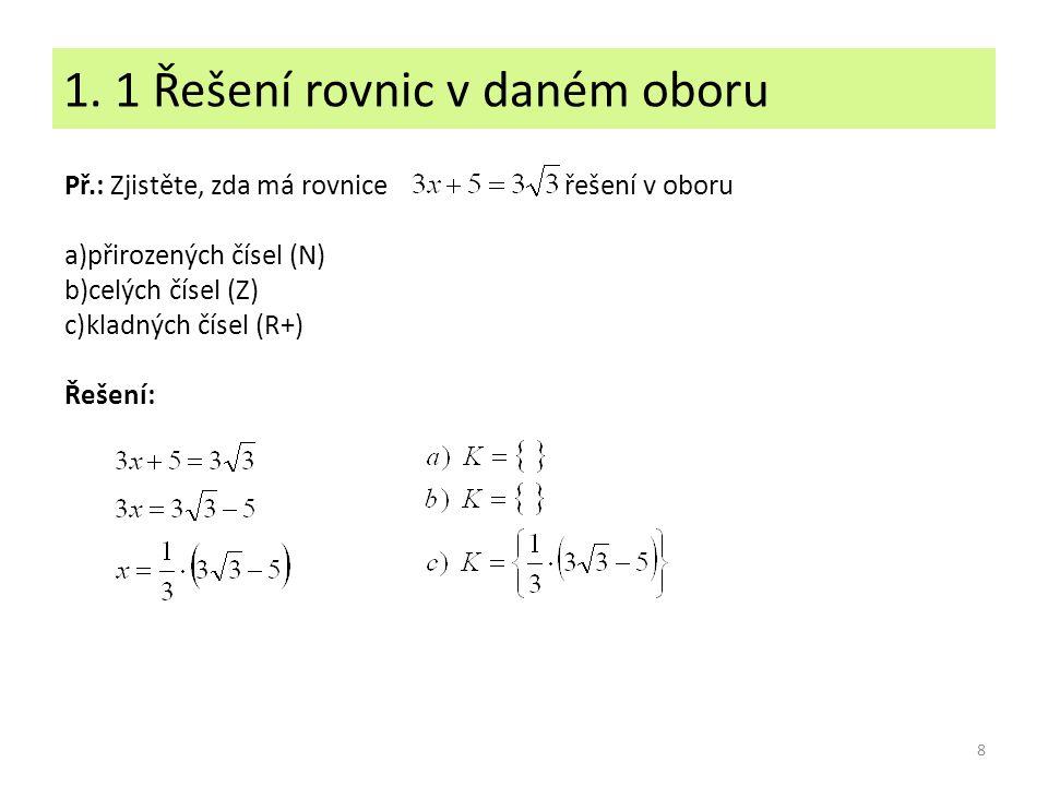 1. 1 Řešení rovnic v daném oboru