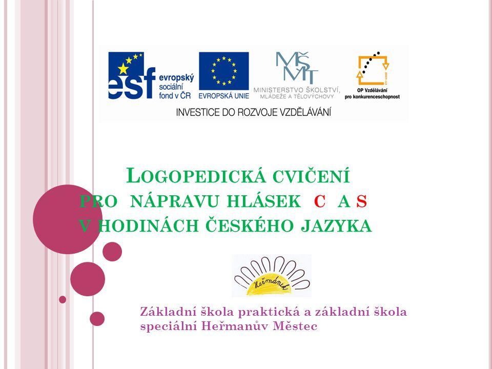 Logopedická cvičení pro nápravu hlásek c a s v hodinách českého jazyka