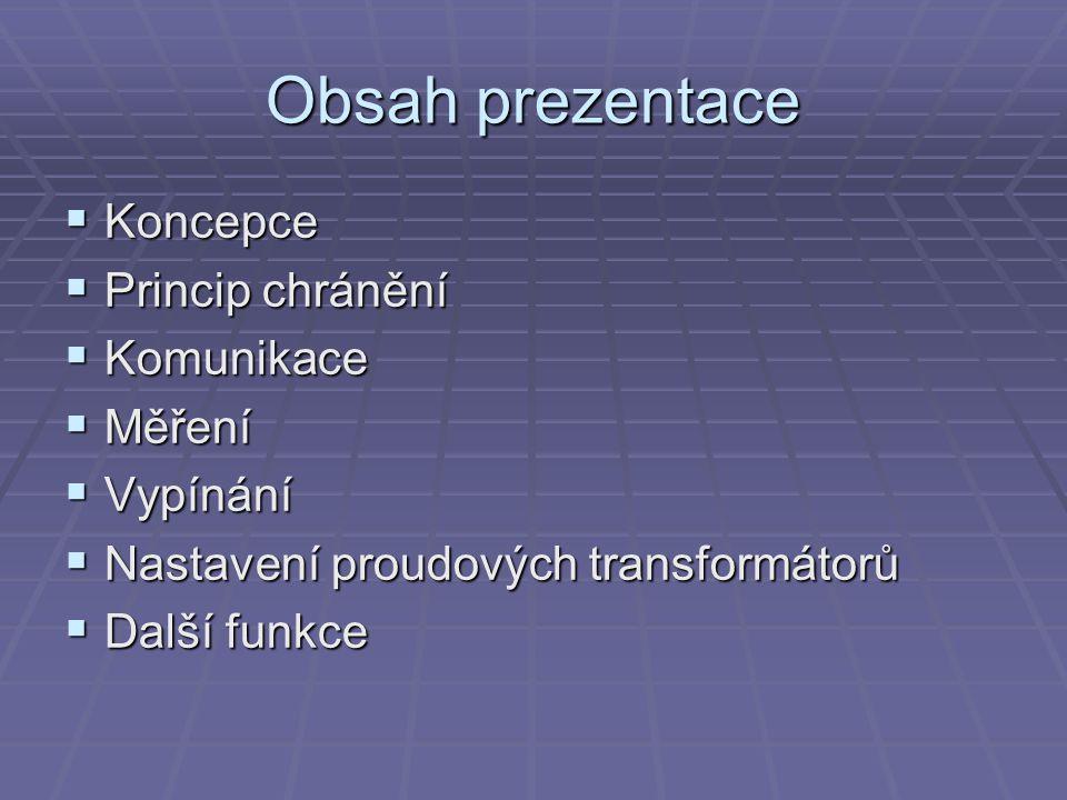 Obsah prezentace Koncepce Princip chránění Komunikace Měření Vypínání