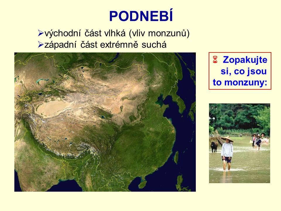 PODNEBÍ východní část vlhká (vliv monzunů) západní část extrémně suchá