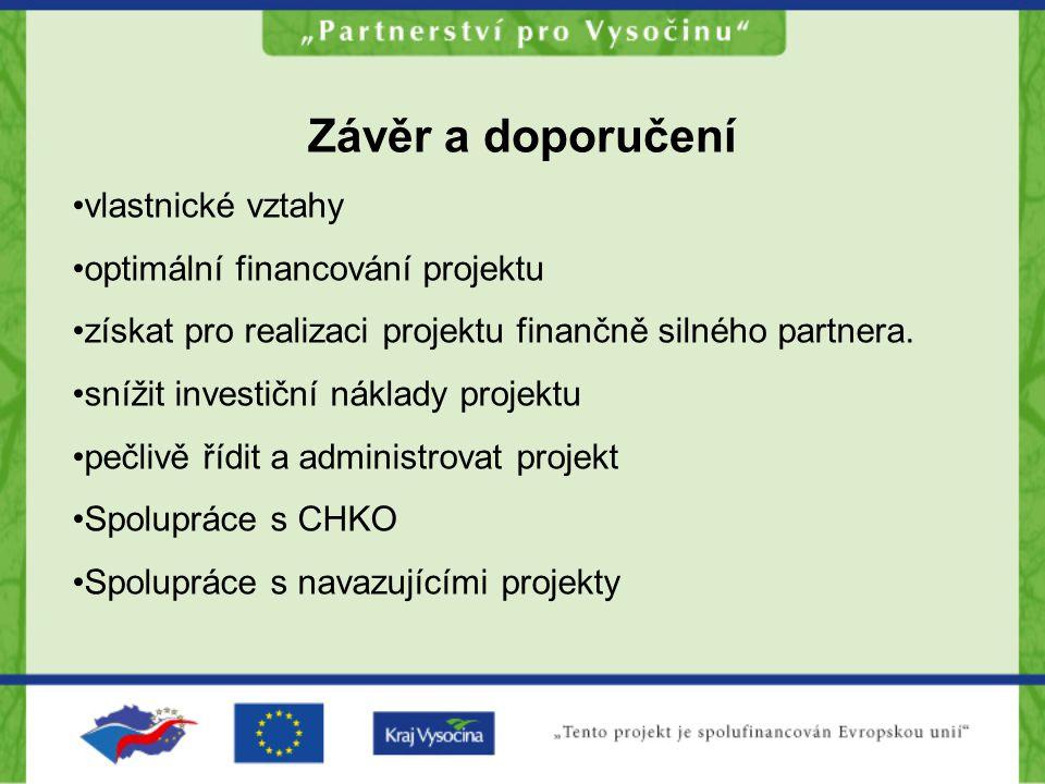 Závěr a doporučení vlastnické vztahy optimální financování projektu