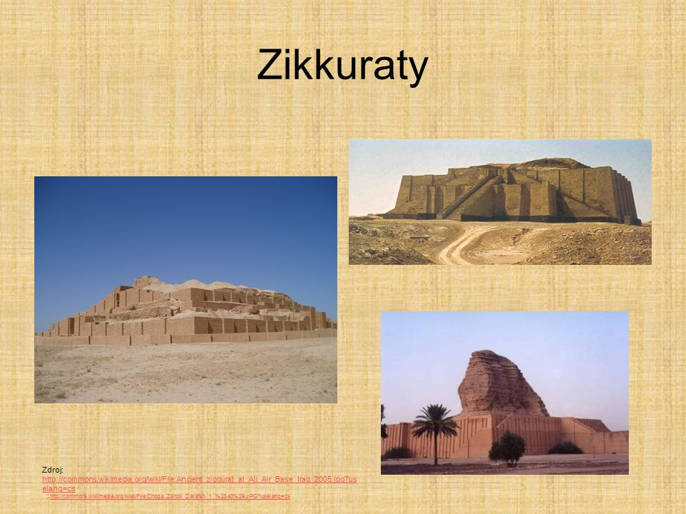 Zikkuraty Zdroj: http://commons.wikimedia.org/wiki/File:Ancient_ziggurat_at_Ali_Air_Base_Iraq_2005.jpg uselang=cs.
