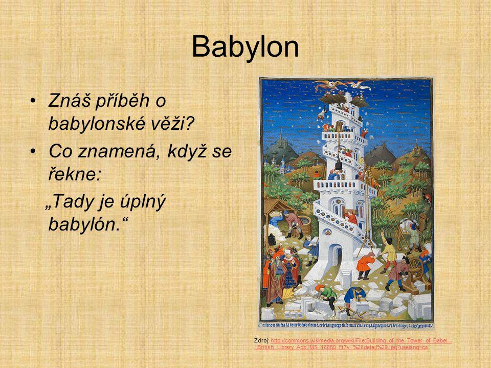 Babylon Znáš příběh o babylonské věži Co znamená, když se řekne:
