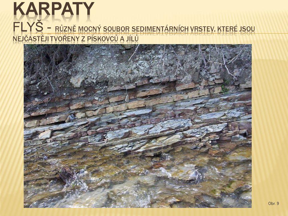 Karpaty flyš - různě mocný soubor sedimentárních vrstev, které jsou nejčastěji tvořeny z pískovců a jílů