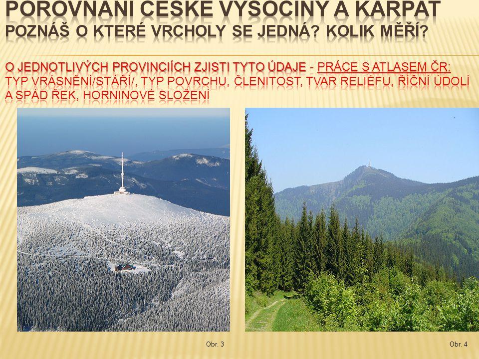 POROVNÁNÍ ČESKÉ VYSOČINY A KARPAT poznáš o které vrcholy se jedná