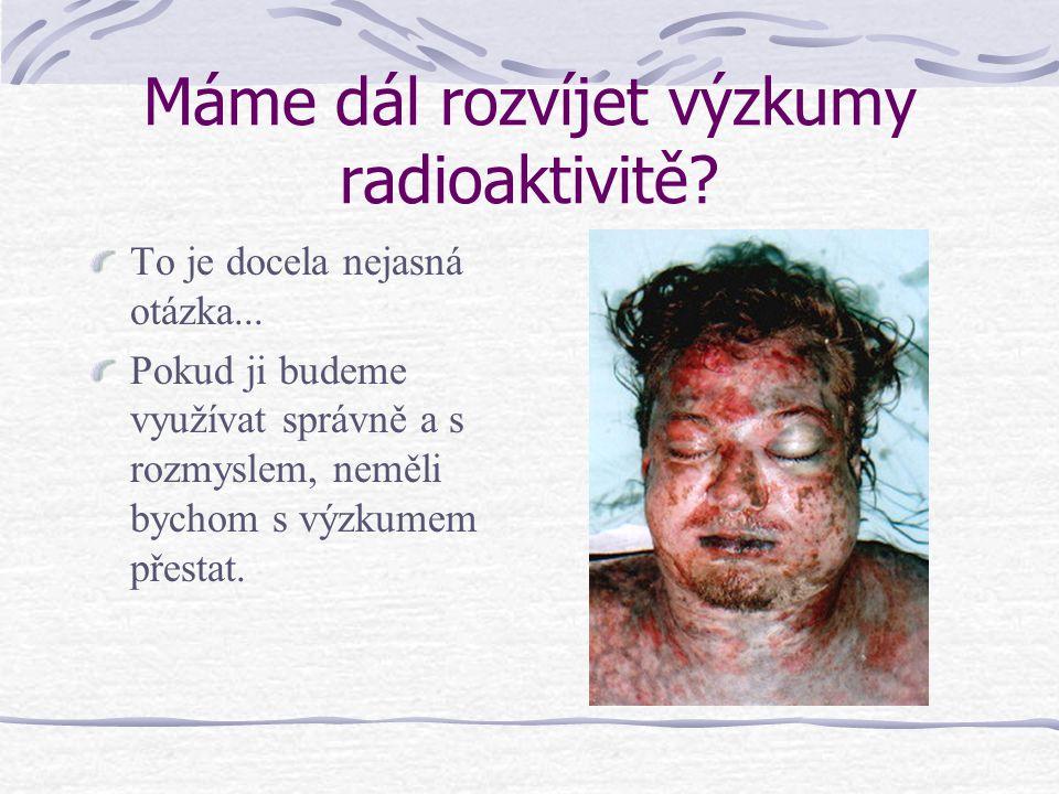 Máme dál rozvíjet výzkumy radioaktivitě