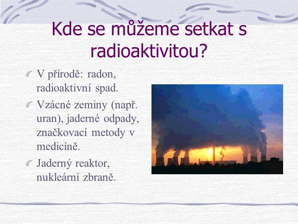 Kde se můžeme setkat s radioaktivitou