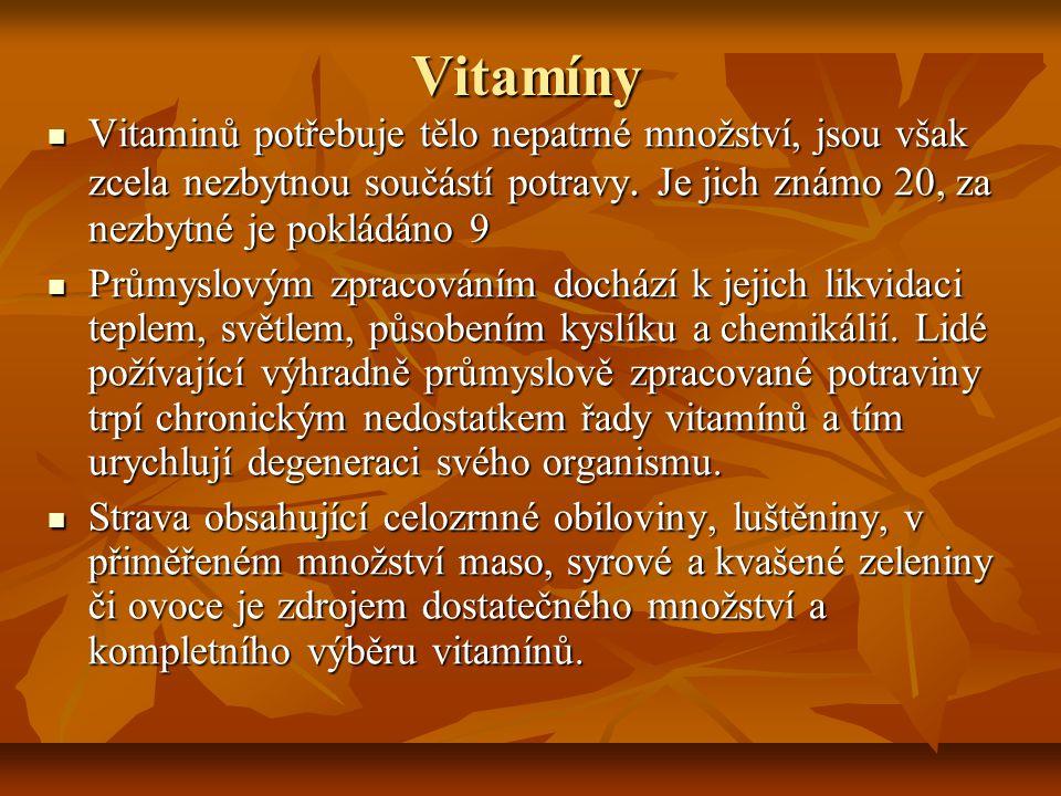 Vitamíny Vitaminů potřebuje tělo nepatrné množství, jsou však zcela nezbytnou součástí potravy. Je jich známo 20, za nezbytné je pokládáno 9.
