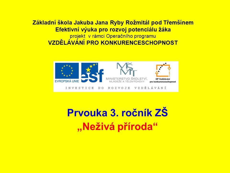 """Prvouka 3. ročník ZŠ """"Neživá příroda"""