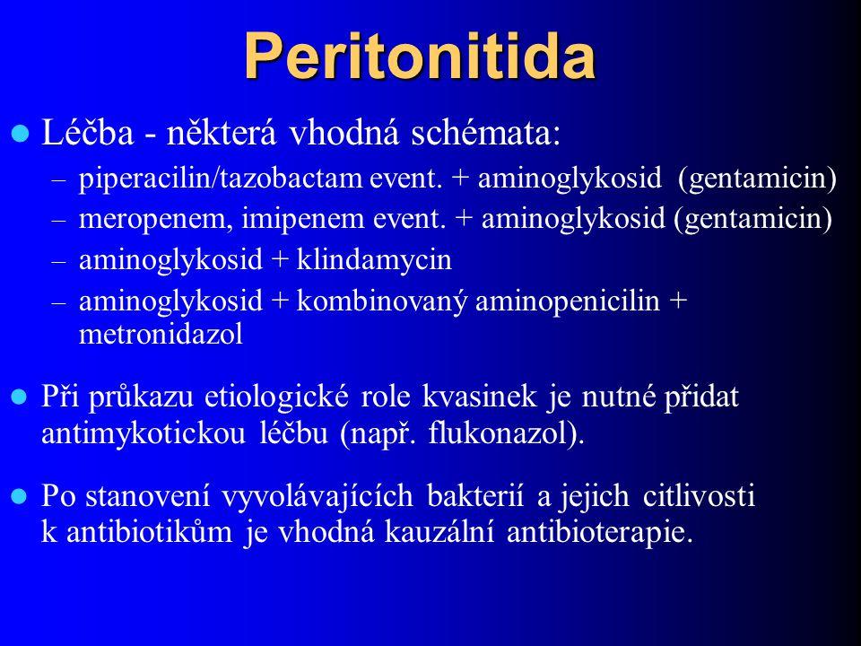 Peritonitida Léčba - některá vhodná schémata: