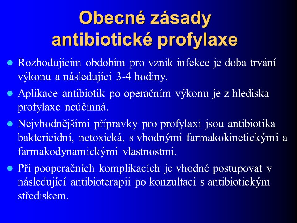 Obecné zásady antibiotické profylaxe