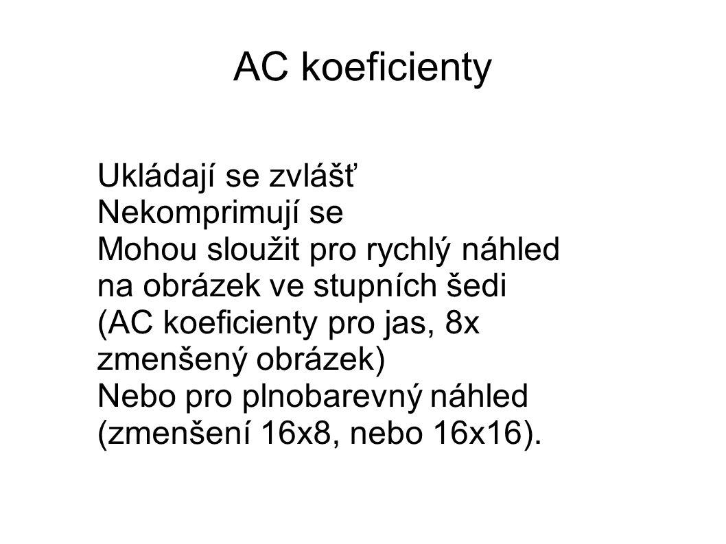 AC koeficienty Ukládají se zvlášť Nekomprimují se