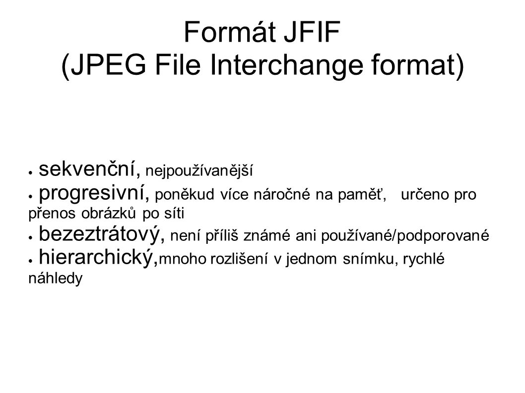 Formát JFIF (JPEG File Interchange format)‏