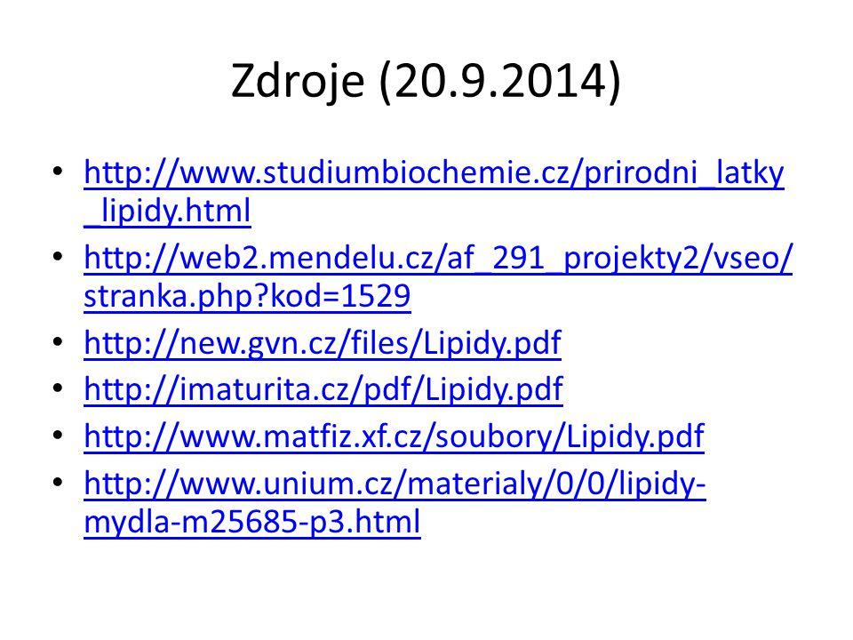 Zdroje (20.9.2014) http://www.studiumbiochemie.cz/prirodni_latky_lipidy.html. http://web2.mendelu.cz/af_291_projekty2/vseo/stranka.php kod=1529.