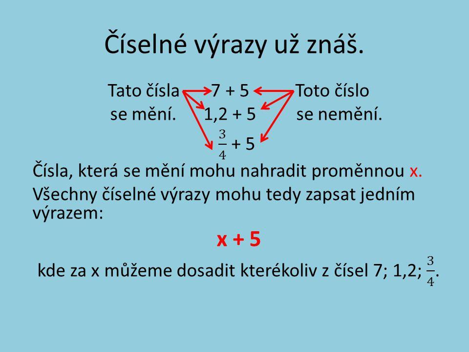 kde za x můžeme dosadit kterékoliv z čísel 7; 1,2; 3 4 .