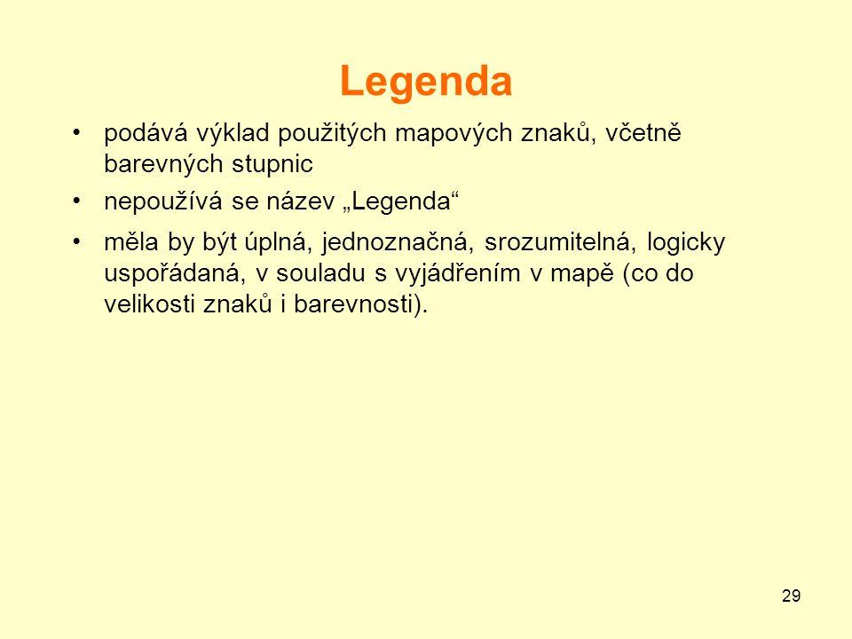 """Legenda podává výklad použitých mapových znaků, včetně barevných stupnic. nepoužívá se název """"Legenda"""