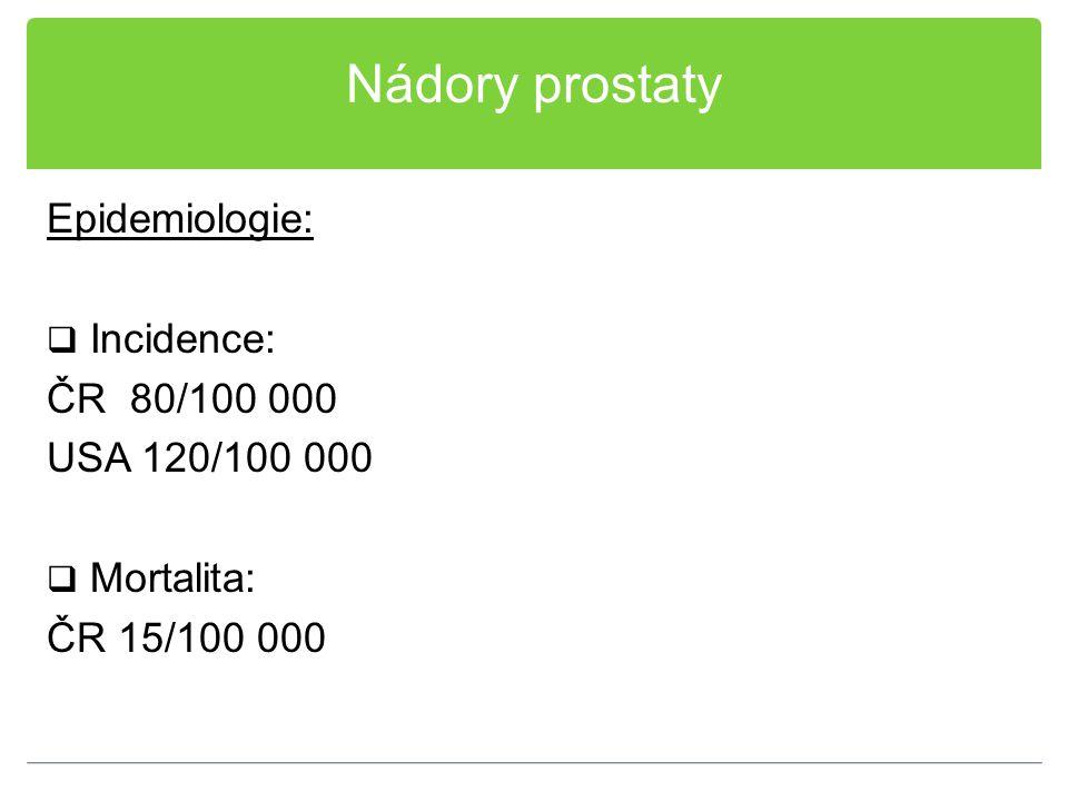 Nádory prostaty Epidemiologie: Incidence: ČR 80/100 000