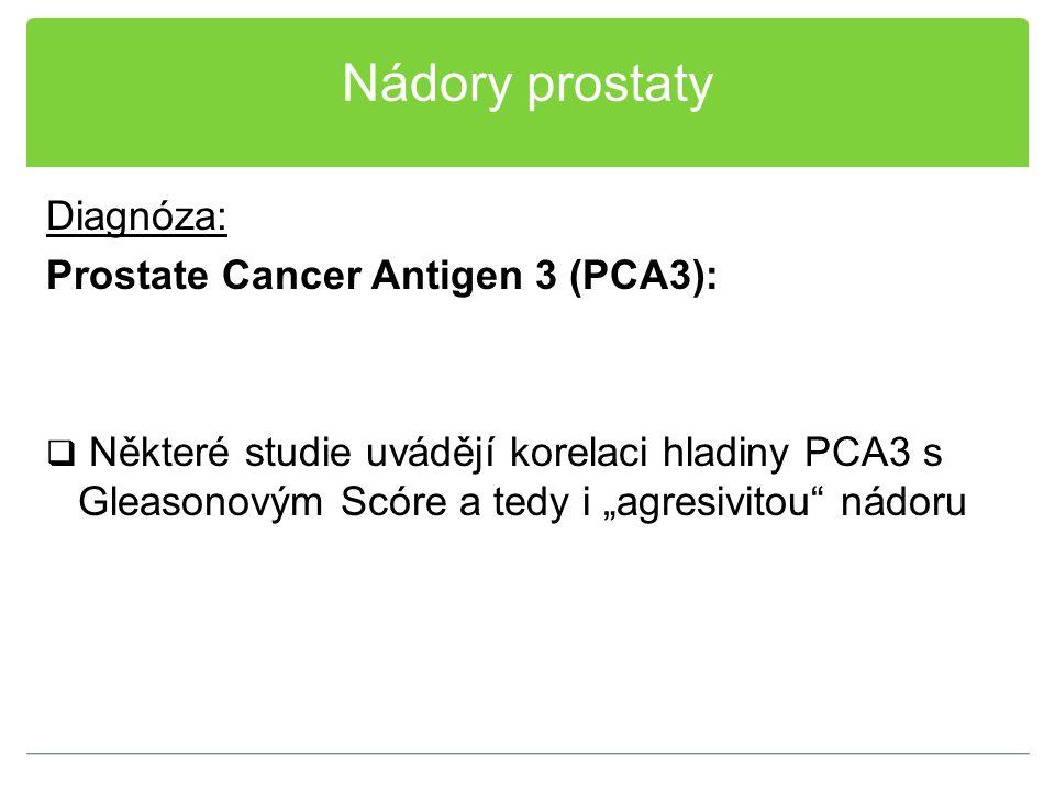 Nádory prostaty Diagnóza: Prostate Cancer Antigen 3 (PCA3):