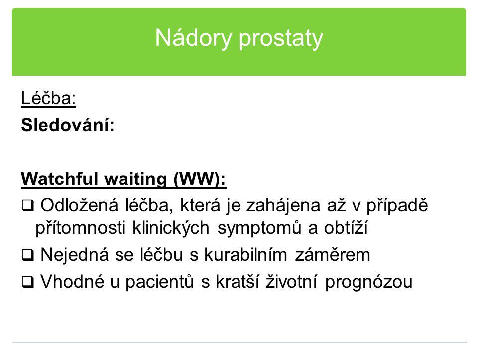 Nádory prostaty Léčba: Sledování: Watchful waiting (WW):