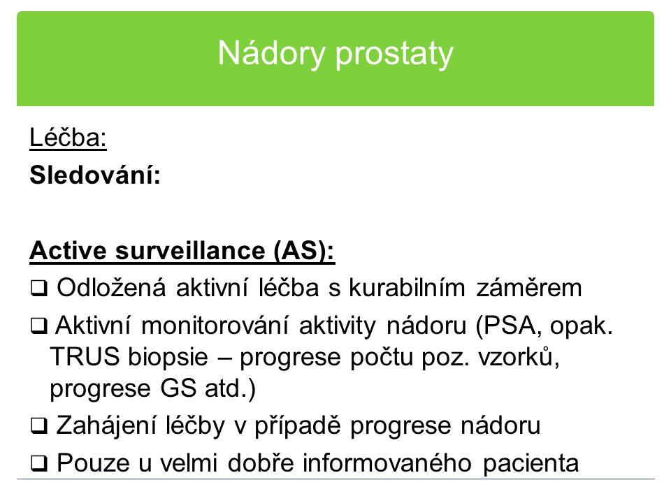Nádory prostaty Léčba: Sledování: Active surveillance (AS):