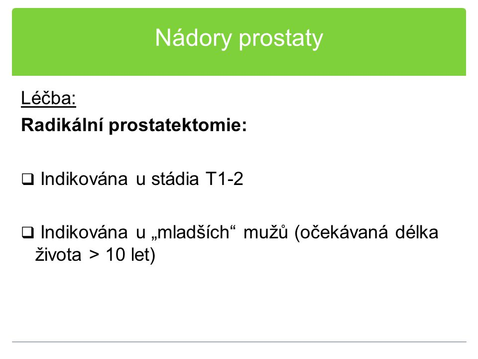 Nádory prostaty Léčba: Radikální prostatektomie: