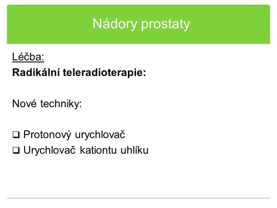 Nádory prostaty Léčba: Radikální teleradioterapie: Nové techniky: