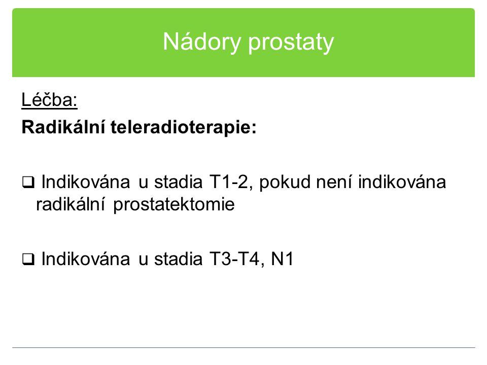 Nádory prostaty Léčba: Radikální teleradioterapie:
