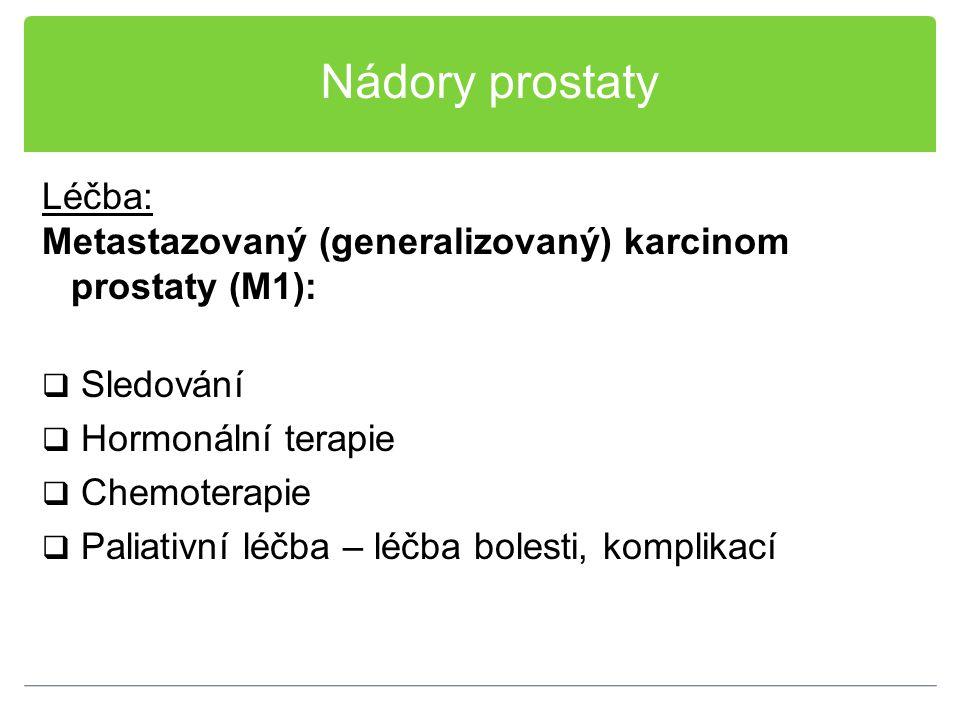 Nádory prostaty Léčba: