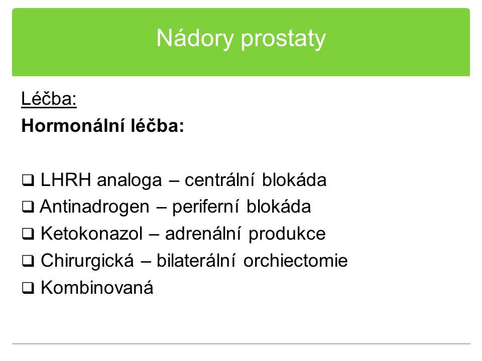 Nádory prostaty Léčba: Hormonální léčba: