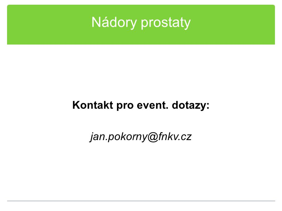 Kontakt pro event. dotazy: jan.pokorny@fnkv.cz