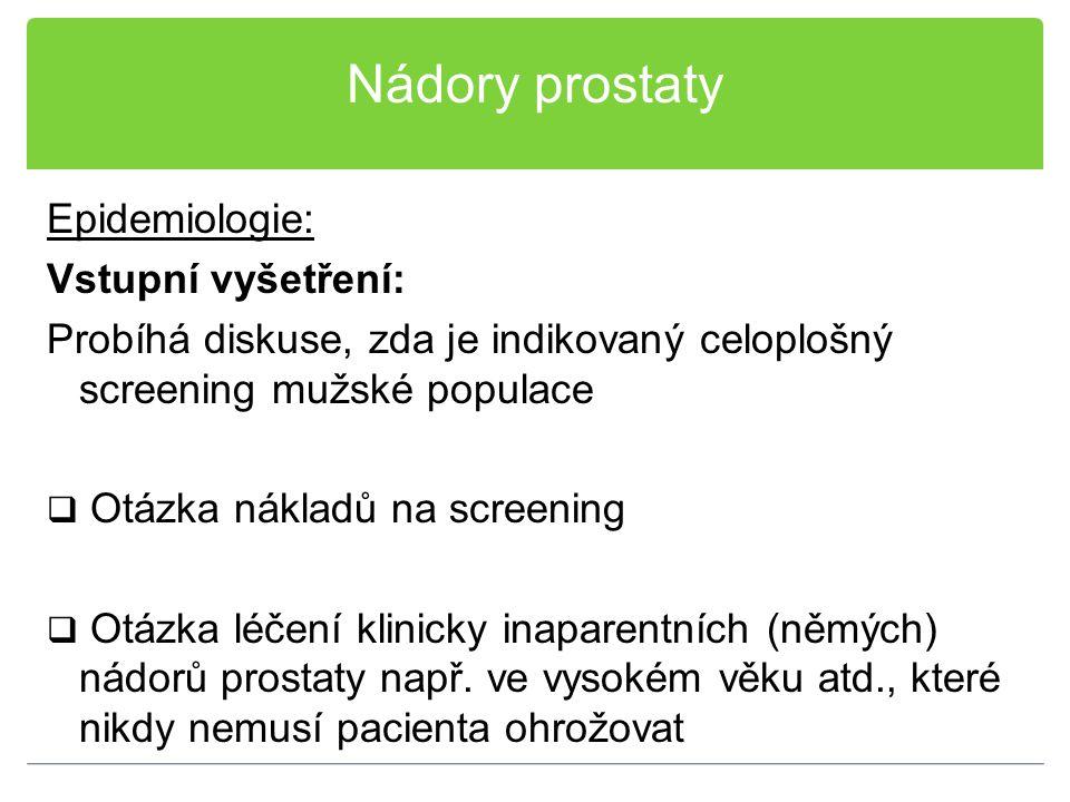 Nádory prostaty Epidemiologie: Vstupní vyšetření: