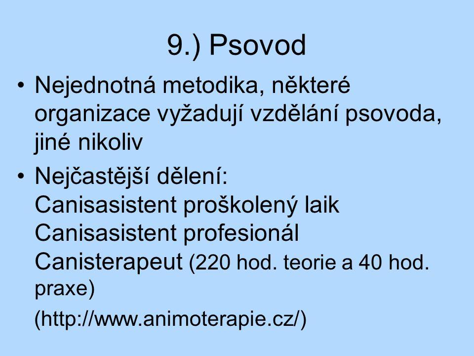 9.) Psovod Nejednotná metodika, některé organizace vyžadují vzdělání psovoda, jiné nikoliv.