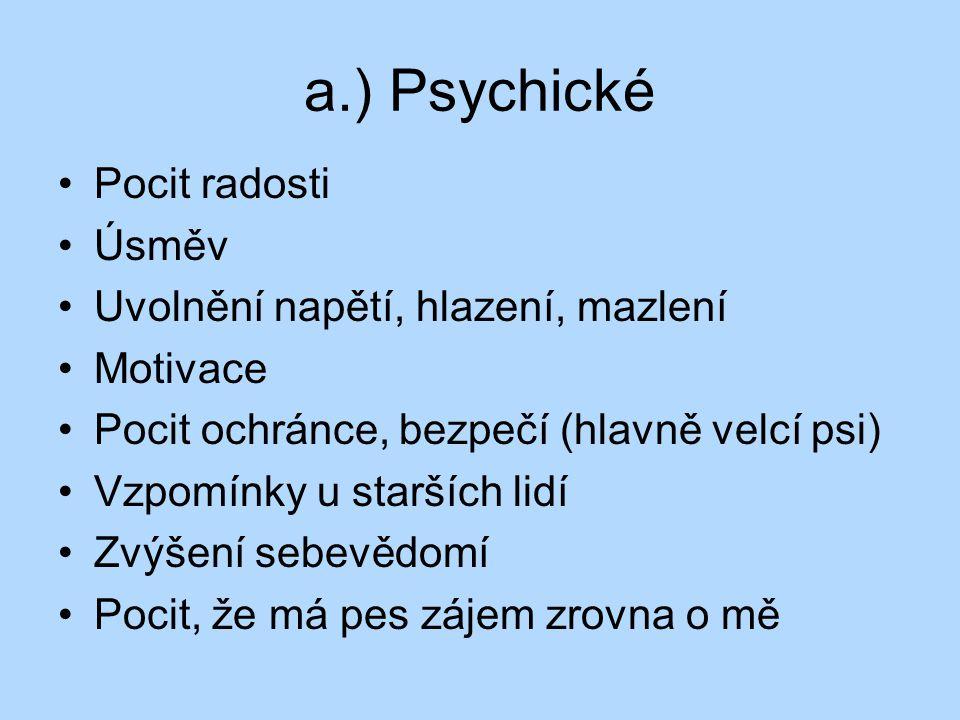 a.) Psychické Pocit radosti Úsměv Uvolnění napětí, hlazení, mazlení