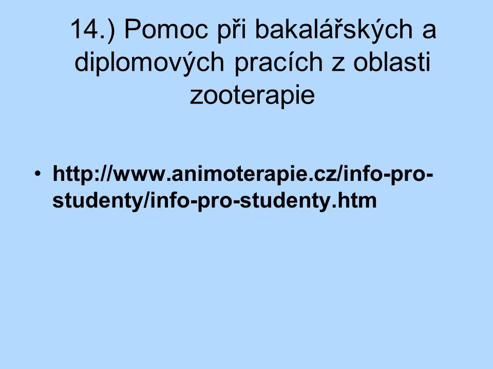14.) Pomoc při bakalářských a diplomových pracích z oblasti zooterapie