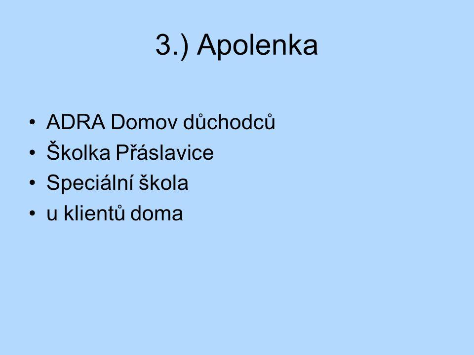 3.) Apolenka ADRA Domov důchodců Školka Přáslavice Speciální škola