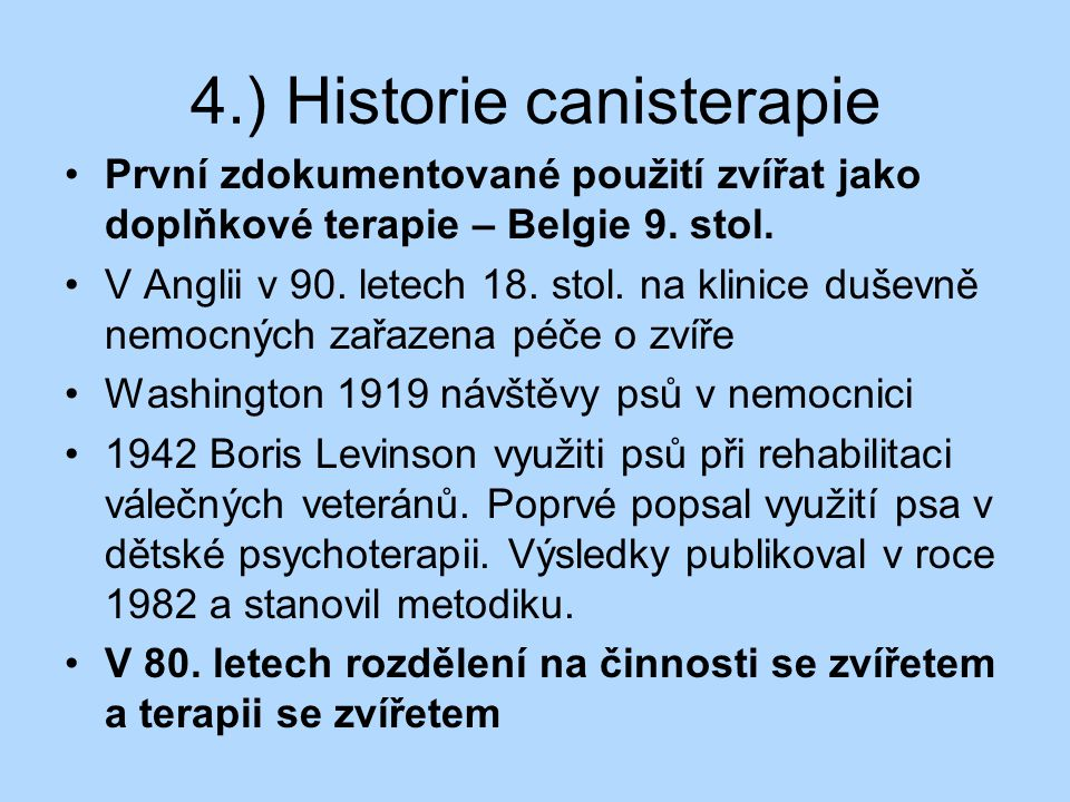 4.) Historie canisterapie