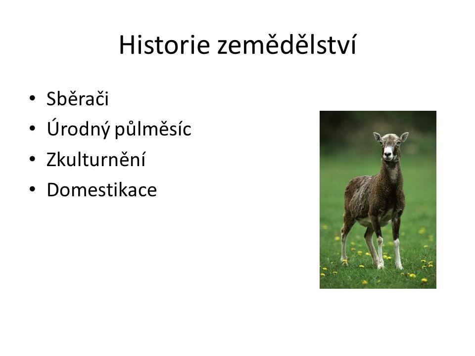 Historie zemědělství Sběrači Úrodný půlměsíc Zkulturnění Domestikace