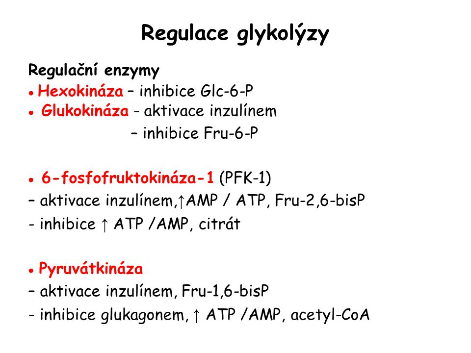 Regulace glykolýzy Regulační enzymy – inhibice Fru-6-P
