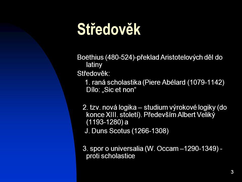 Středověk Boëthius (480-524)-překlad Aristotelových děl do latiny