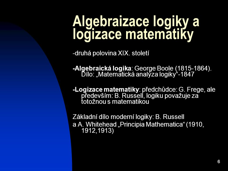 Algebraizace logiky a logizace matematiky
