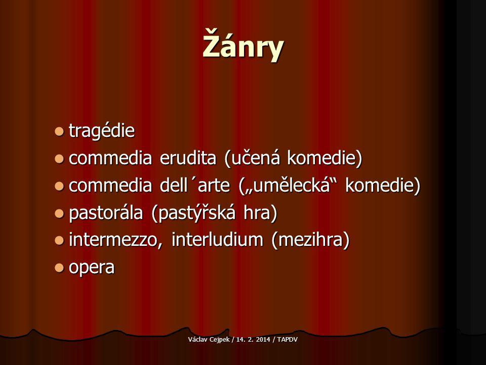 Žánry tragédie commedia erudita (učená komedie)