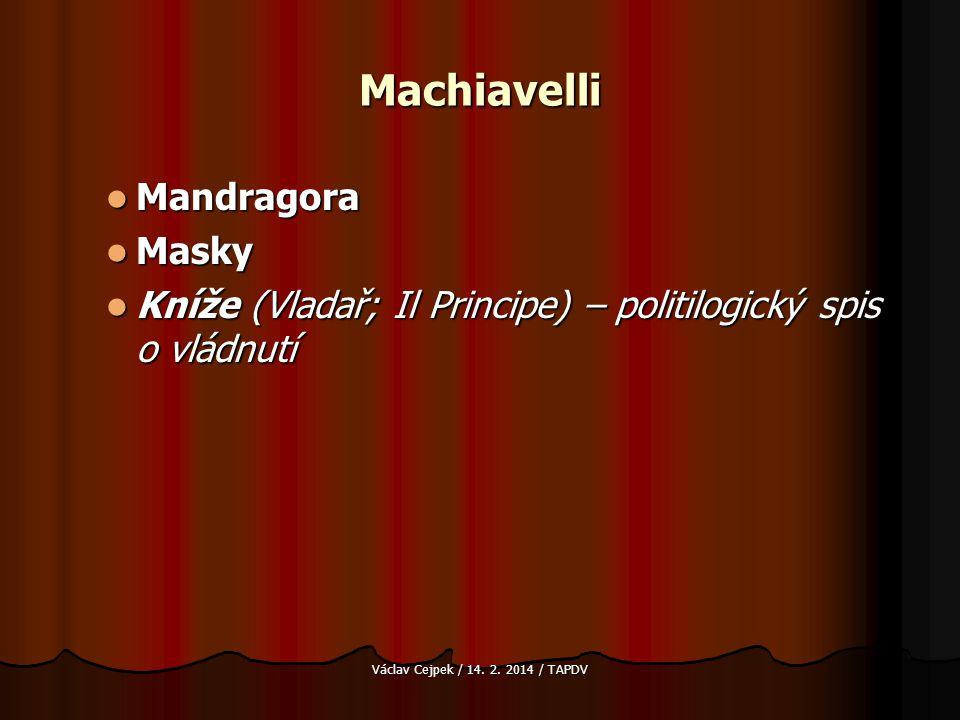 Machiavelli Mandragora Masky