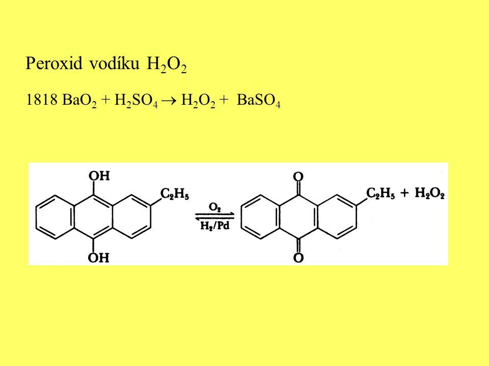 Peroxid vodíku H2O2 1818 BaO2 + H2SO4  H2O2 + BaSO4