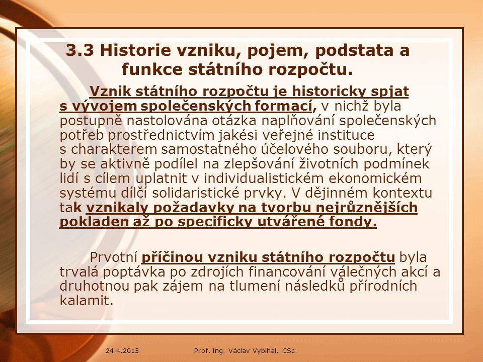 3.3 Historie vzniku, pojem, podstata a funkce státního rozpočtu. .