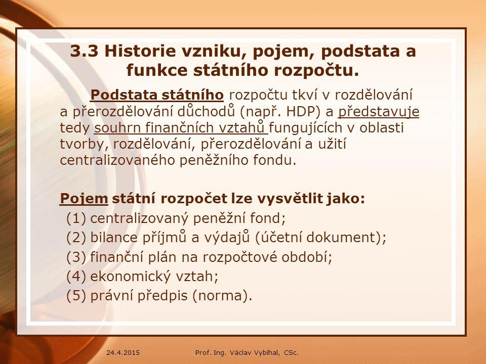 3.3 Historie vzniku, pojem, podstata a funkce státního rozpočtu.