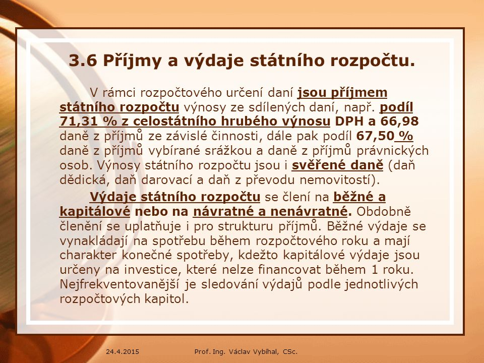 3.6 Příjmy a výdaje státního rozpočtu.