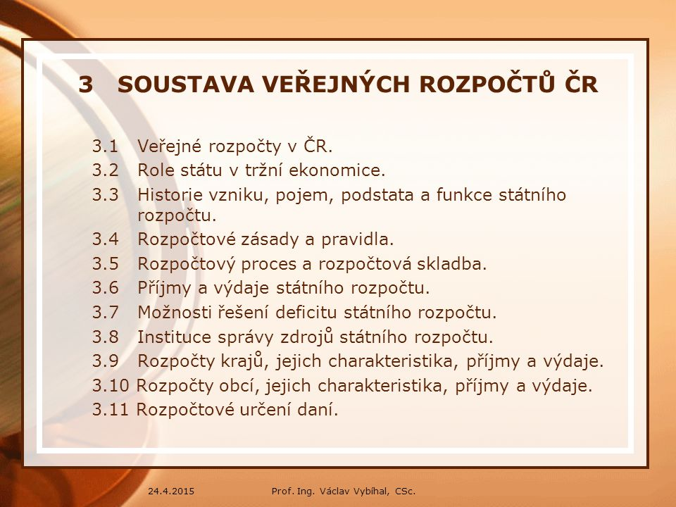 3 SOUSTAVA VEŘEJNÝCH ROZPOČTŮ ČR