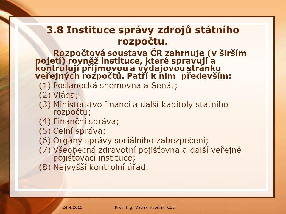 3.8 Instituce správy zdrojů státního rozpočtu.