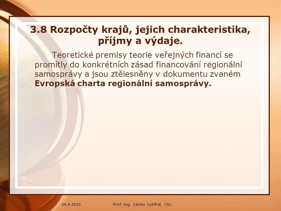 3.8 Rozpočty krajů, jejich charakteristika, příjmy a výdaje.